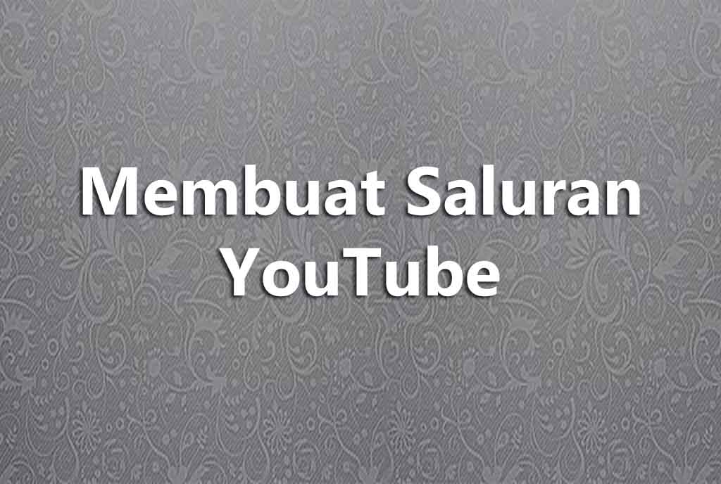 Membuat Saluran YouTube