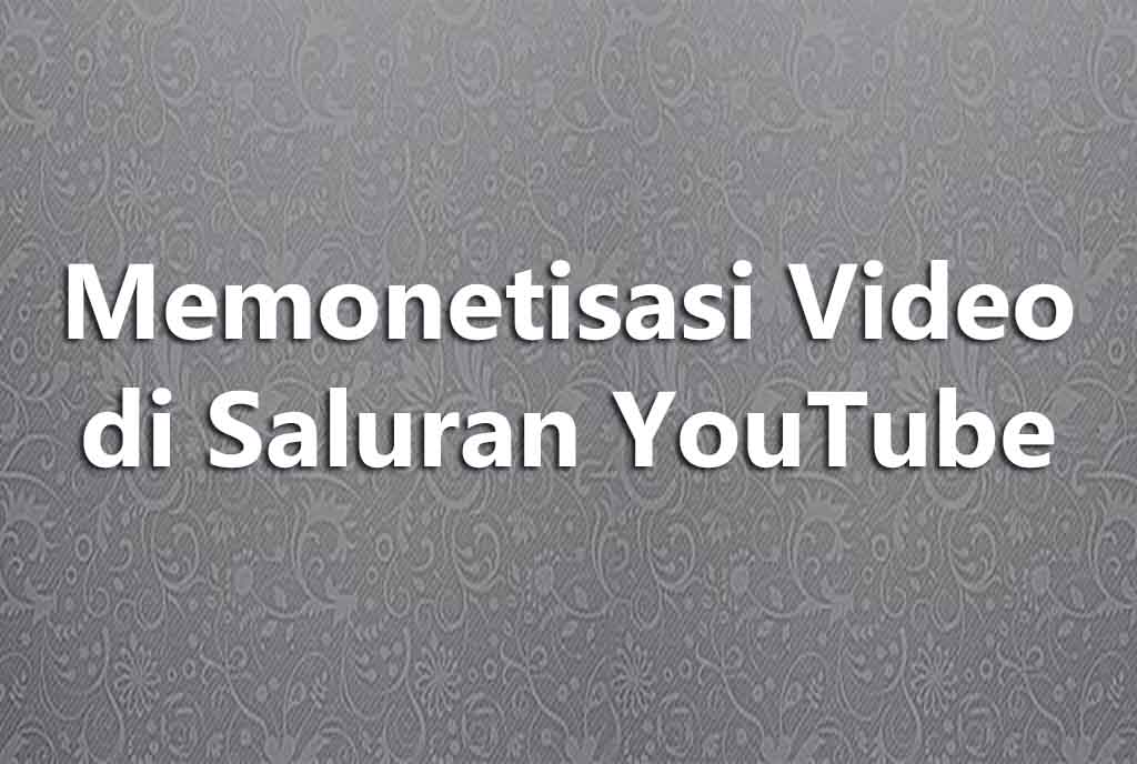 Memonetisasi Video di Saluran YouTube
