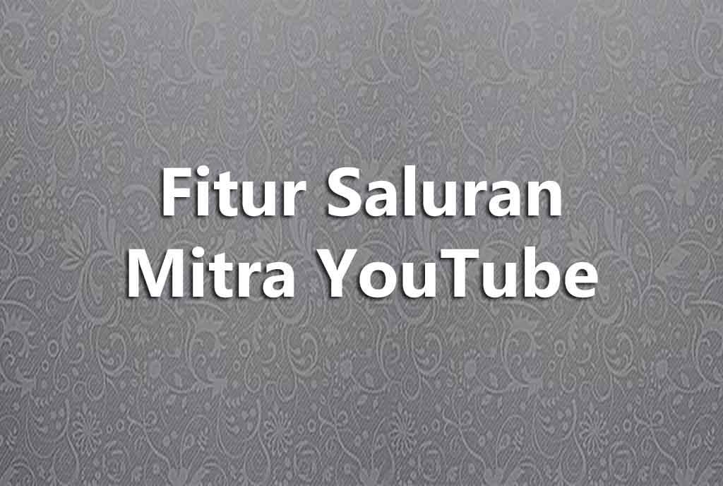 Fitur Saluran Mitra YouTube